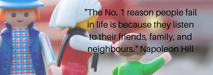 Why we shouldn't listen to friends, family and neighbours!